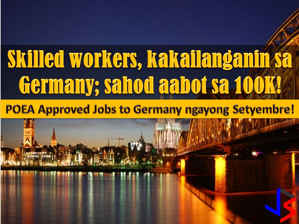 What more good thing is that this opportunity in Germany will be open to foreign workers, regardless of age.  GMA news cited the Philippine Association of Service Exporters, Inc (PASEI) report that Germany is set to open its labor force in the private sector.  PSEI president Elsa Villa said Filipino workers who have worked in the Middle East for years stand to benefit in this development.