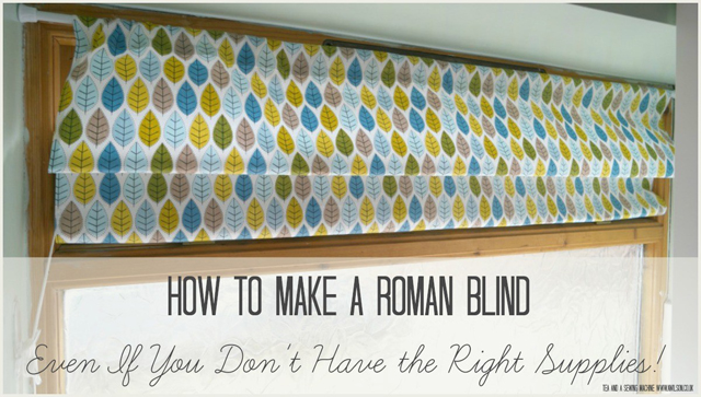 Learn how to make Roman blinds. A tutorial by Tea and a Sewing Machine.