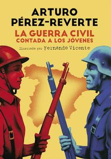 Reseña: La Guerra Civil contada a los jóvenes, de Arturo Pérez-Reverte