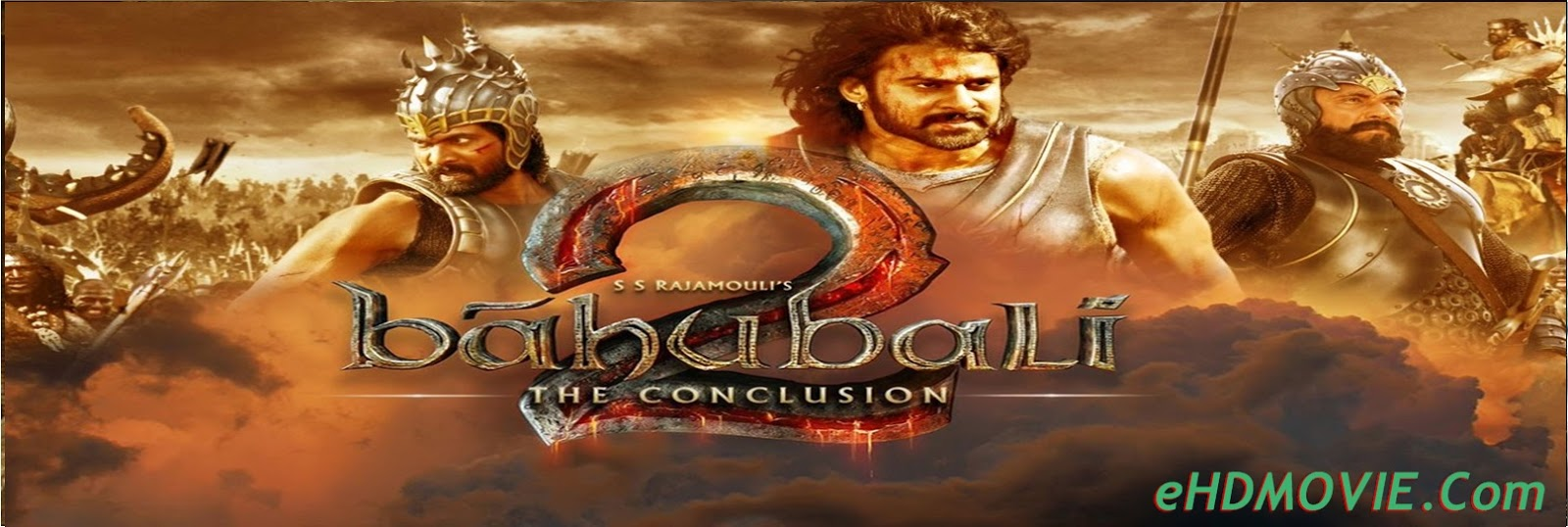Baahubali 2: The Conclusion 2017 Full Movie Hindi 1080p - 720p - HEVC – 480p ORG BRRip 600MB - 1GB - 1.5GB - 4GB ESubs Free Download