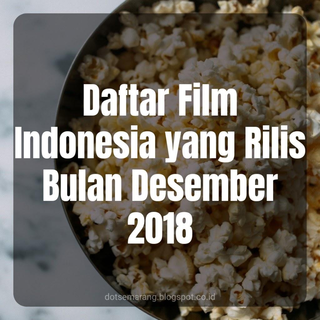 Daftar Film Indonesia yang Rilis Bulan Desember 2018