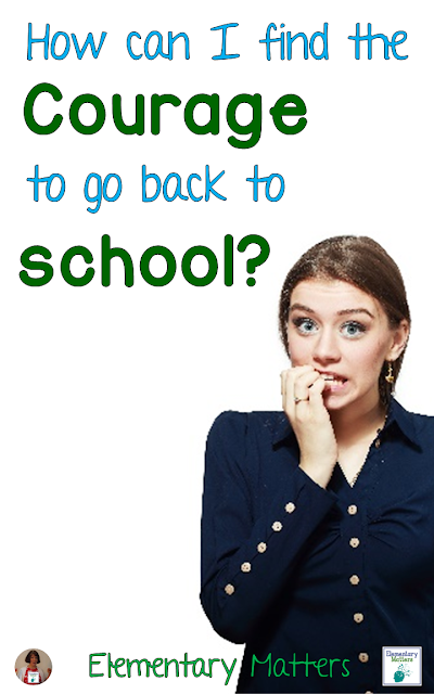 How can I find the courage to go back to school? It's tough to go back to school after a wonderful summer vacation, but it's easier if you have a plan.