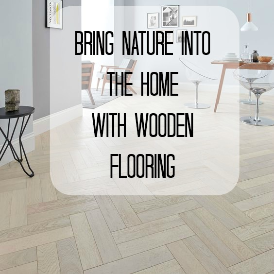 bringing nature into the home with a wooden floor