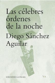 Las célebres órdenes de la noche Diego Sánchez Aguilar
