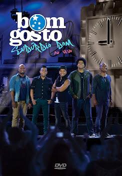 Grupo Bom Gosto: Subúrbio Bom Ao Vivo – DVDRip AVI + RMVB