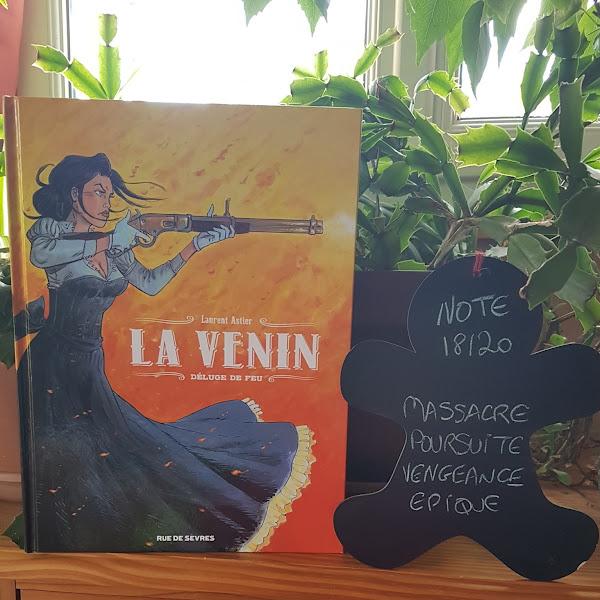 La Venin, tome 1 : Déluge de feu de Laurent Astier