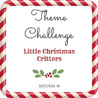 52 CCT theme challenge Little Christmas Critters