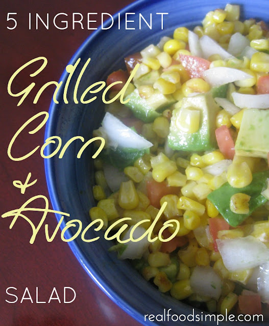 Grilled corn & avocado salad - only 5 ingredients! | realfoodsimple.com