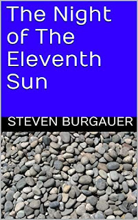 The Night of the Eleventh Sun - science fiction by Steven Burgauer