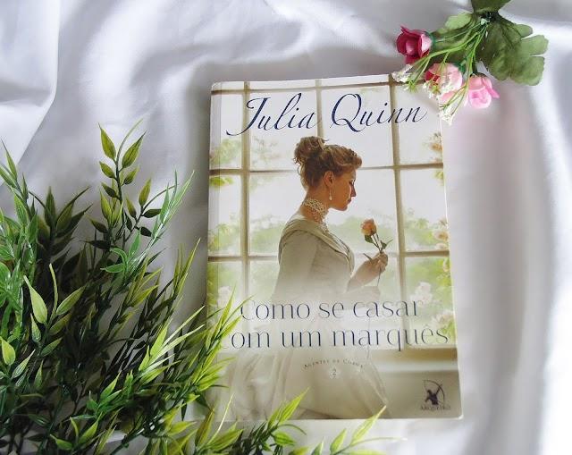 [RESENHA] Como se Casar com um Marquês – Julia Quinn (Editora Arqueiro)