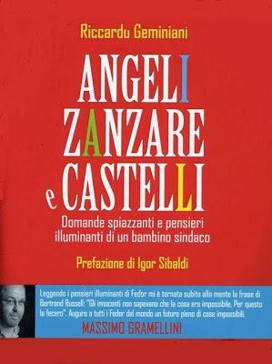 Angeli, Zanzare e Castelli - Domande spiazzanti e pensieri illuminanti di un bambino sindaco
