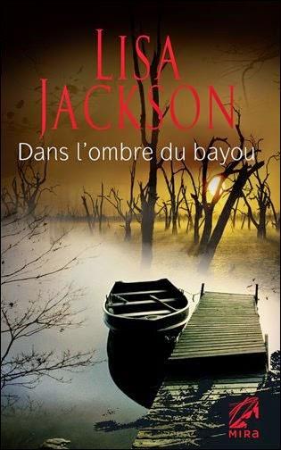 http://lachroniquedespassions.blogspot.fr/2014/07/dans-lombre-du-bayou-lisa-jackson.html