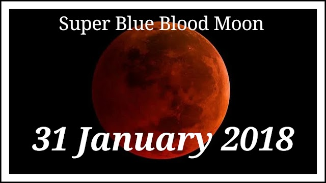 Lunar Eclipse when and where to watch super blue blood moon