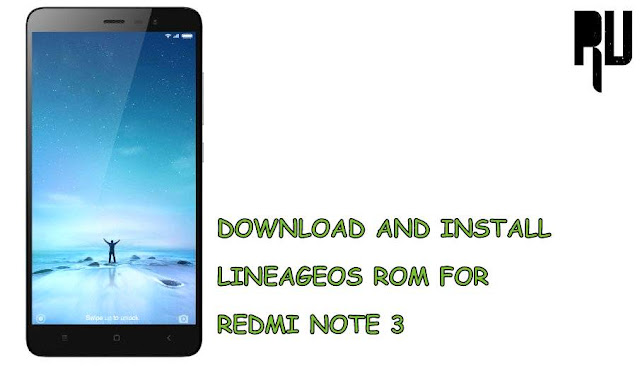 INSTALL-LINEAGE-OS-ROM-IN-REDMI-NOTE-3 Download And Install Lineage os Rom On Redmi Note 3 Apps