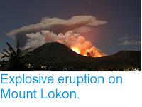https://sciencythoughts.blogspot.com/2013/09/explosive-eruption-on-mount-lokon.html
