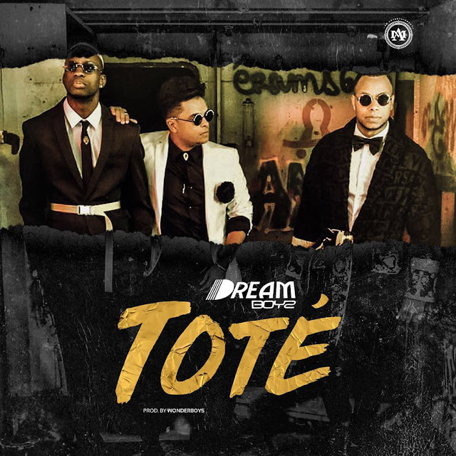 Dream Boyz - Toté (Tarraxinha) 2018 [Download Mp3]