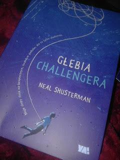 """GŁĘBIA CHALLENGERA"" Neal Shusterman"