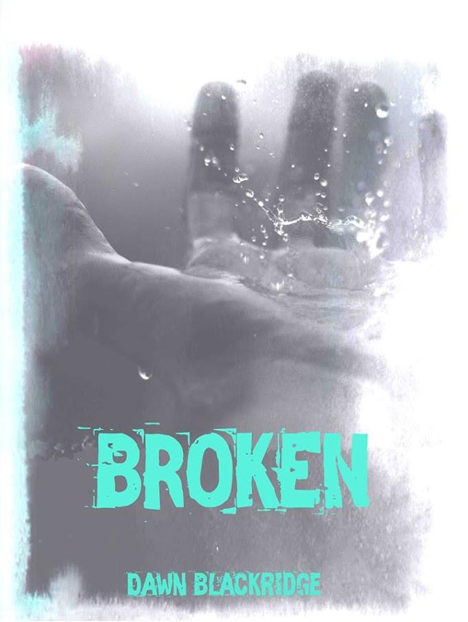 """In uscita il 5 maggio """"Broken"""" di Dawn Blackridge"""