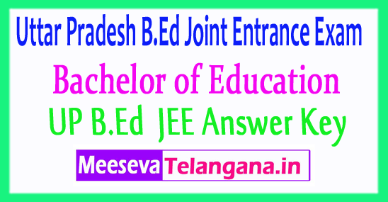 Uttar Pradesh B.Ed Joint Entrance Exam UP B.Ed JEE Answer Key 2017 Download