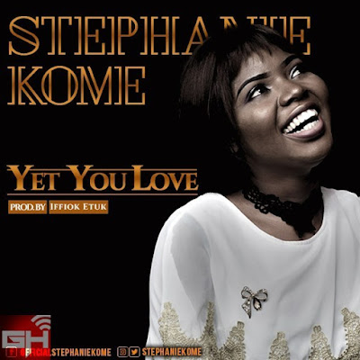 Music: Yet You Love – Stephanie Kome