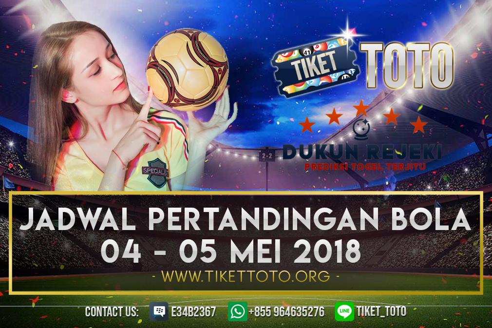 JADWAL PERTANDINGAN BOLA TANGGAL 04 – 05 MAY 2019 2019
