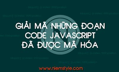 Một số trang web giúp giải mã những đoạn code Javascript đã được mã hóa