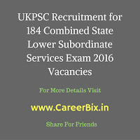UKPSC Recruitment for 184 Combined State Lower Subordinate Services Exam 2016 Vacancies