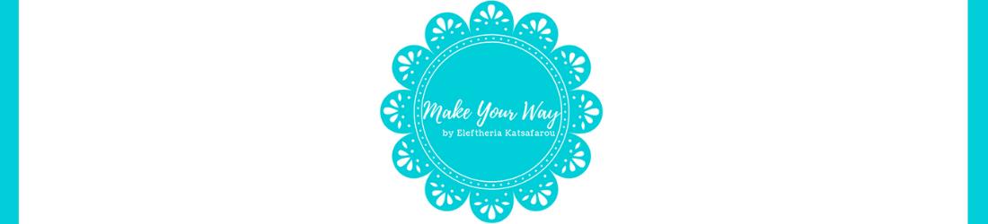 933e6d4f736 Make Your Way | Φτιάχνοντας το δρόμο για τα ελληνικά προϊόντα ...