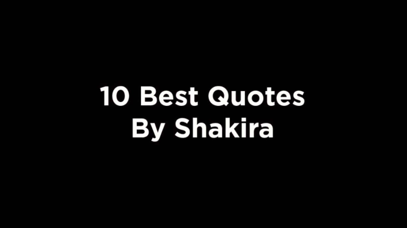 10 Best Quotes By Shakira [video]