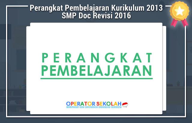 Perangkat Pembelajaran Kurikulum 2013 SMP Doc Revisi 2016