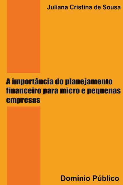A importância do planejamento financeiro para micro e pequenas empresas