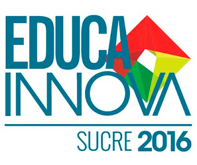 Apuntes sobre Educa Innova - Sucre 2016