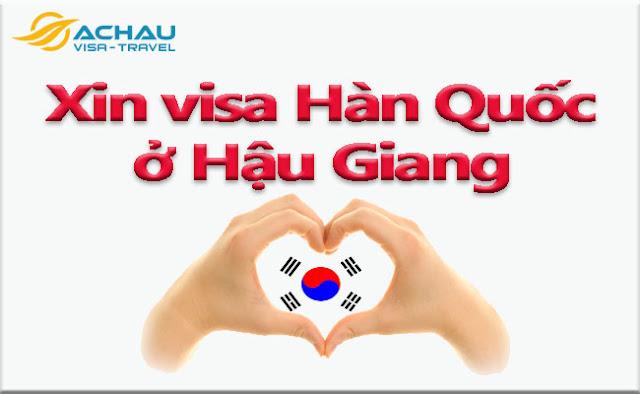 Xin visa Hàn Quốc ở Hậu Giang như thế nào ?