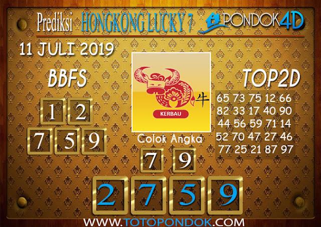 Prediksi Togel HONGKONG LUCKY 7 PONDOK4D 11 JULI 2019