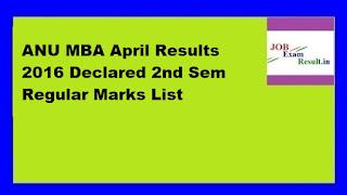 ANU MBA April Results 2016 Declared 2nd Sem Regular Marks List