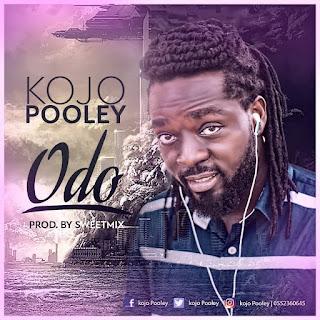 Kojo Pooley -  Odo Prod By SweetMix