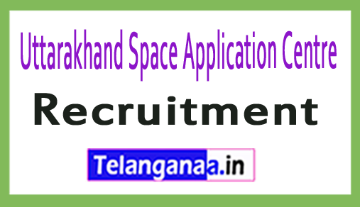 Uttarakhand Space Application Centre USAC Recruitment