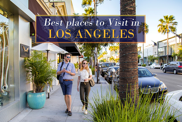 Best places to visit in los angeles 13 15 mersad donko for Best vacation spots in los angeles