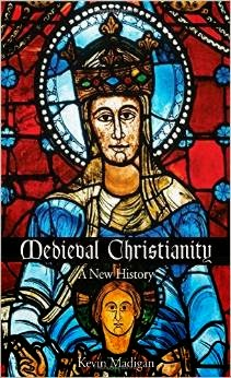 Medieval Christianity A New History Pdf Book By Kevin Madigan