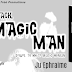 Black Magic Man By Ju Ephraime