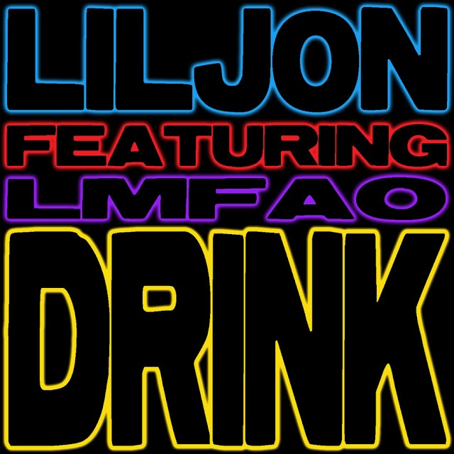 Lil jon ft LMFAO – Drink [PEDIDO]