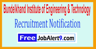 BIET Bundelkhand Institute of Engineering & Technology Recruitment Notification 2017 Last Date 05-06-2017