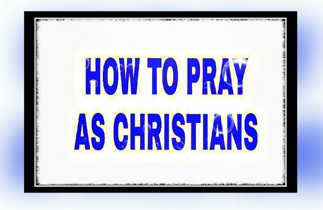 how to pray as a christian