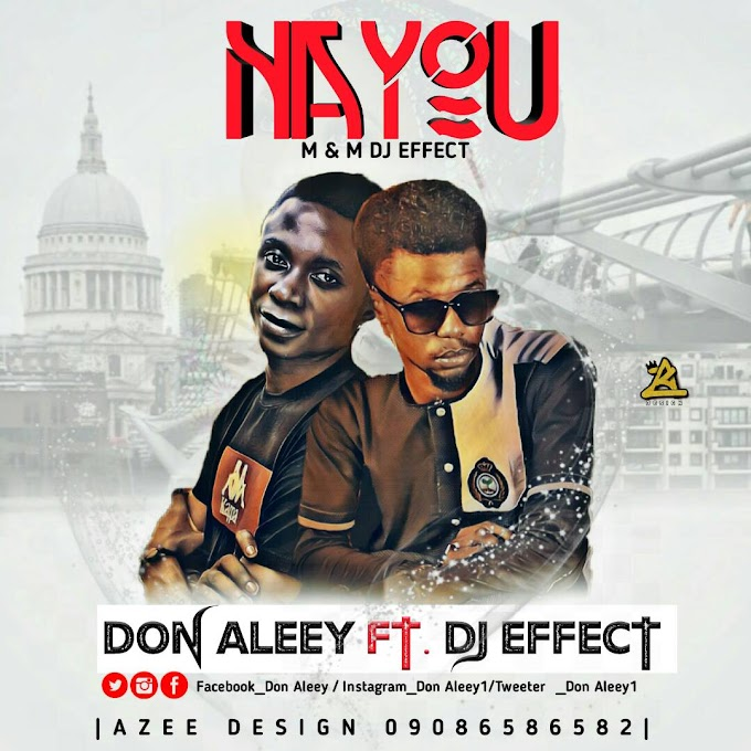Na You || Don Aleey Ft Dj Effect
