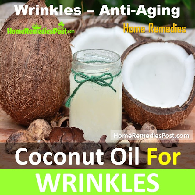 coconut oil for wrinkles, how to get rid of wrinkles, home remedies for wrinkles, anti-aging, how to use coconut oil for wrinkles, overnight wrinkles treatment, is coconut oil good for wrinkles, face wrinkles, neck wrinkles, under eye Wrinkles, wrinkles treatment