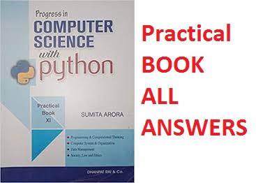 Class 11 Computer Science Python Practical  book solution of Sumita Arora