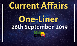 Current Affairs One-Liner: 26th September 2019