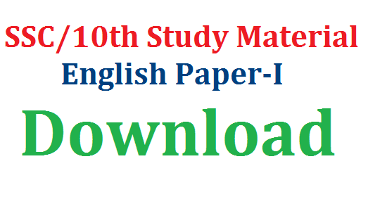 SSC/10th Study Material for English Paper- I | Suggestive Study Material for SSC Students for Public Examinations March 2017 | Important 10th Study Material useful for Students to score better marks in Public Examinations | Important Notes for SSC/10th Class Students Download here SSC/10th Study Material for English Paper- I Download