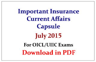 Important Insurance Current Affairs Capsule- July 2015 for OICL/UIIC Assistant Exams| Download in PDF