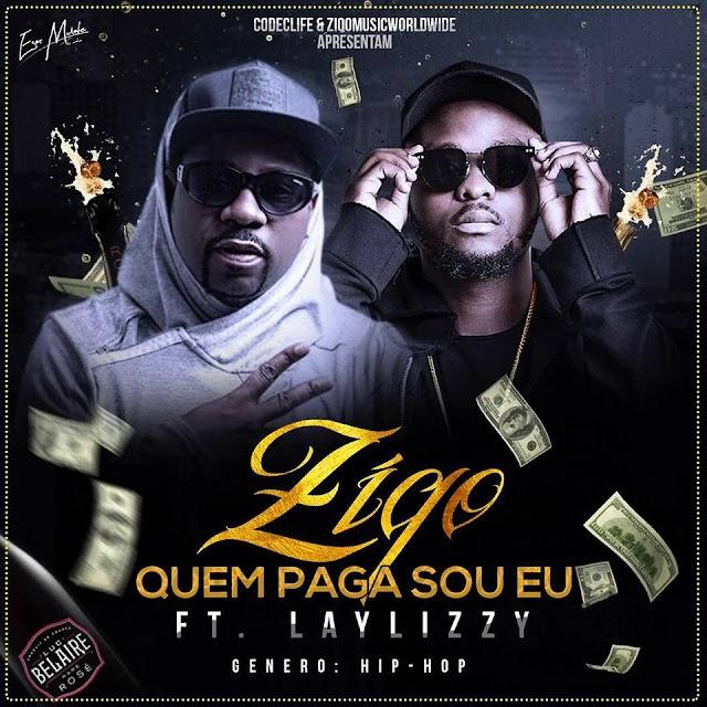 Ziqo Feat. LayLizzy - Quem Paga Sou Eu